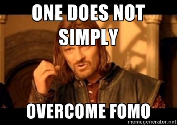 The biggest mistake that more and more websites do /img/one-does-not-simply-overcome-fomo.jpg