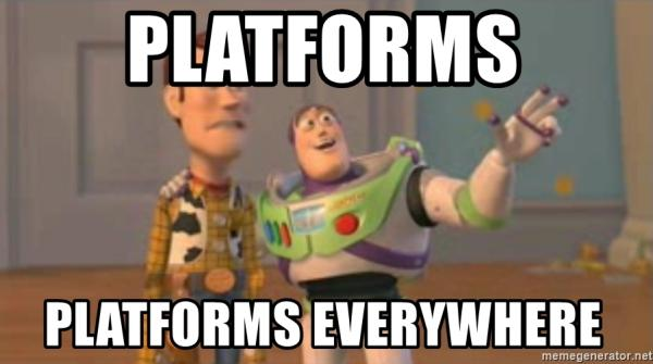 The age of platforms /img/platforms-platforms-everywhere.jpg